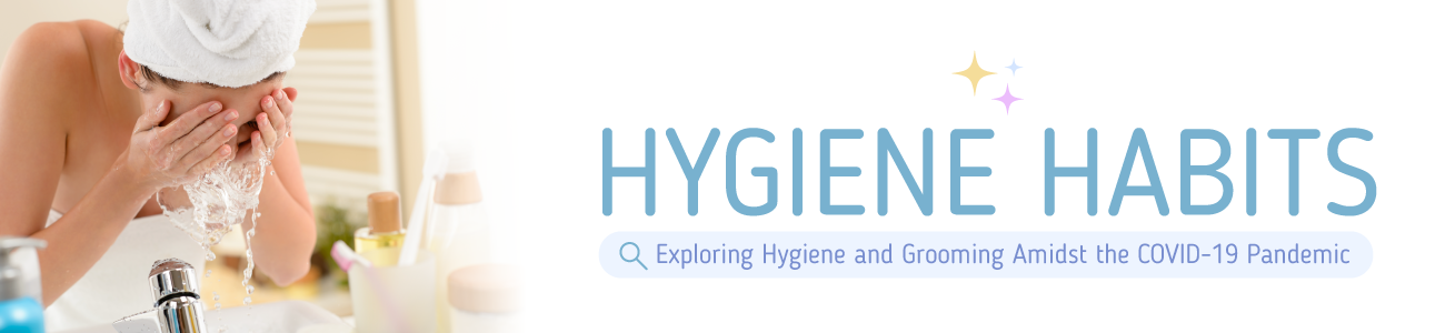 Hygiene Habits During COVID-19